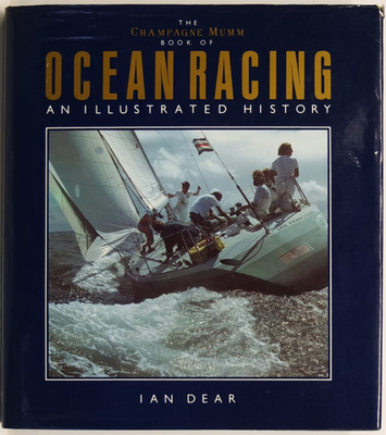 The Champagne Mumm Book of Ocean Racing - An Illustrated History