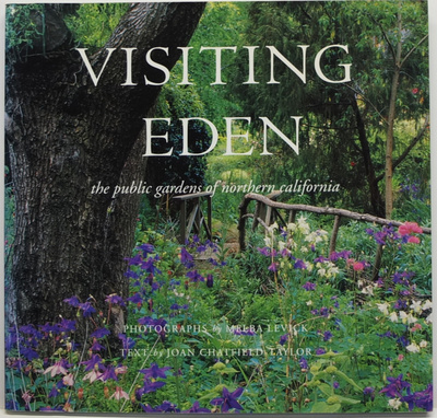 Visiting Eden - The Public Gardens of Northern California