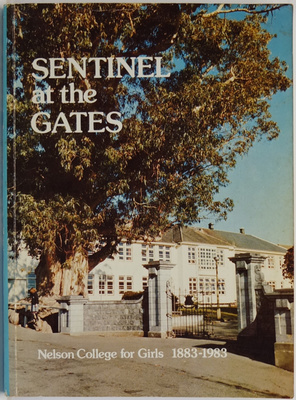 Sentinel at the Gates: Nelson College for Girls 1883-1983