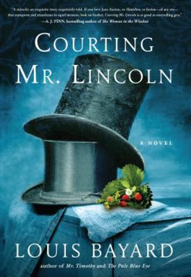 Courting Mr. Lincoln - A Novel