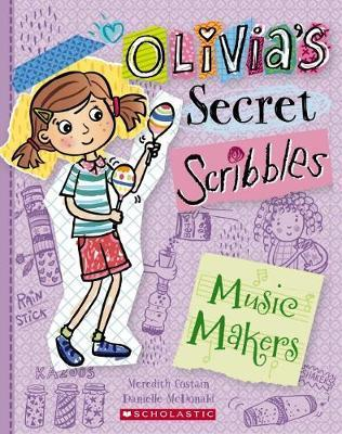 Music Makers (Olivia's Secret Scribbles #7)