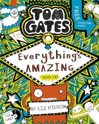 Everything's Amazing (sort of) (Tom Gates #3)