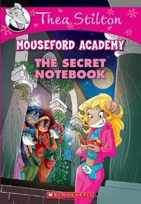 The Secret Notebook (Thea Stilton: Mouseford Academyn #14)