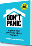 Don't Panic Aged Care Survival Guide: Age the Way You Want Where You Want