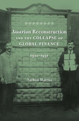 Austrian Reconstruction and the Collapse of Global Finance, 1921-1931