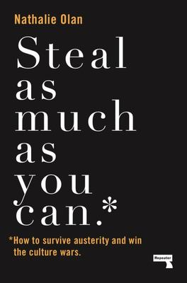 Steal As Much As You Can - How to Win the Culture Wars