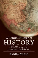 A Concise History of History - Global Historiography from Antiquity to the Present