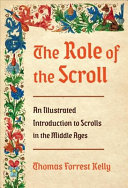 The Role of the Scroll - An Illustrated Introduction to Scrolls in the Middle Ages