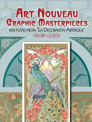 "Art Nouveau Graphic Masterpieces - 100 Plates from ""la Decoration Artistique"""