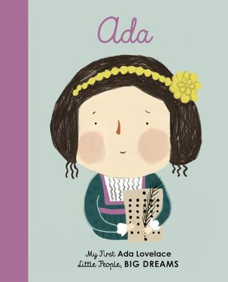 Ada Lovelace (My First Little People, Big Dreams)
