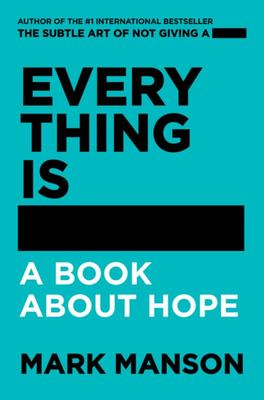 Everything Is -: a Book about Hope