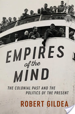 Empires of the Mind - The Colonial Past and the Politics of the Present
