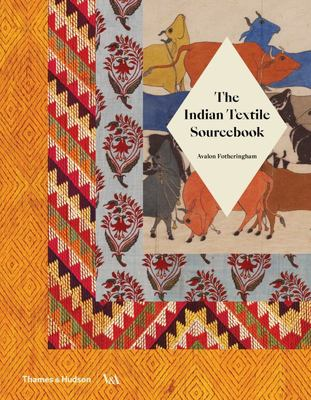 The Indian Textile Sourcebook: Patterns and Techniques