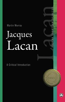 Jacques Lacan - A Critical Review