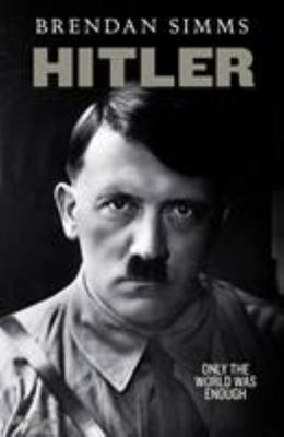 Hitler - Only the World Was Enough