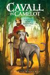 Cavall in Camelot #1: a Dog in King Arthur's Court