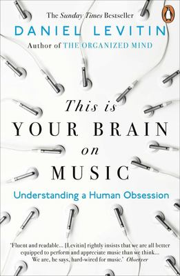 This is Your Brain on Music: Understanding a Human Obession