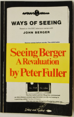 Seeing Berger - A Revaluation of Ways of Seeing