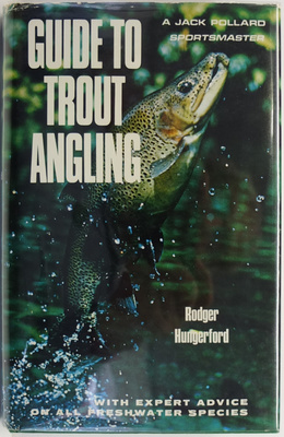 Guide to Trout Angling - With Expert Advice on All Freshwater Species