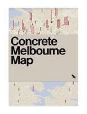 Concrete Melbourne Map - Guide Map to Melbourne's Concrete and Brutalist Architecture