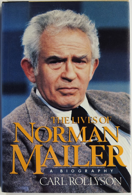 The Lives of Norman Mailer : A Biography