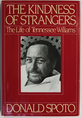 The Kindness of Strangers - The Life of Tennessee Williams