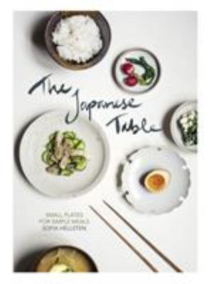 The Japanese Table: Small Plates for Simple Meals
