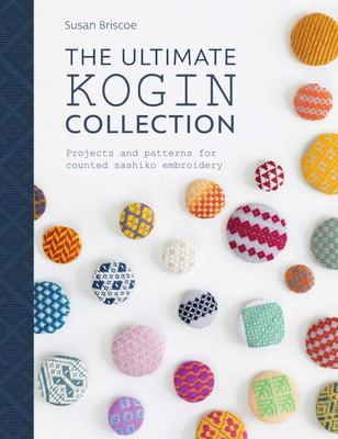 Ultimate Kogin Collection: Projects and Patterns