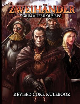ZWEIHANDER Grim and Perilous RPG - Core Rule Book