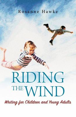 Riding the Wind - Writing for Children and Young Adults