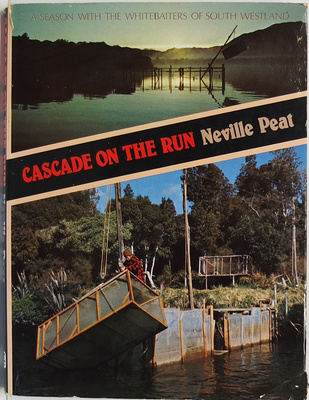 Cascade On The Run A Season With The Whitebaiters Of South Westland