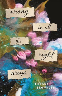 Wrong in All the Right Ways - A Novel