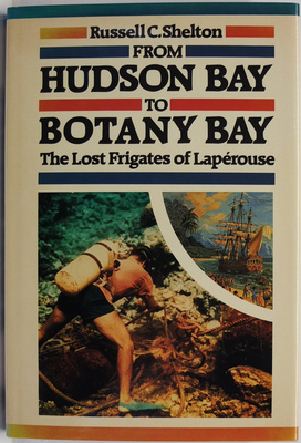 From Hudson Bay to Botany Bay: The Lost Frigates of Laperouse