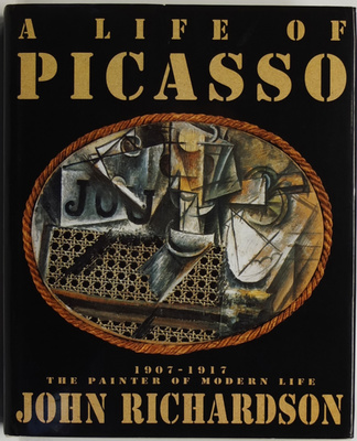 A Life of Picasso Volume II 1907-1917: The Painter of Modern Life