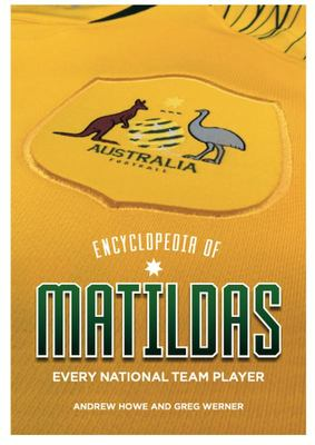 Encyclopedia of Matildas - Every National Team Player