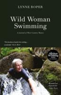 Wild Woman Swimming - A Journal of West Country Waters