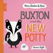Buxton and the New Potty (Flora, Buxton and Bear)