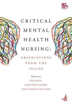 Critical Mental Health Nursing: Observations from the Inside