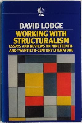 Working with Structuralism - Essays and Reviews on Nineteenth and Twentieth Century Literature