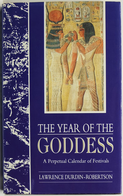 Year of the Goddess: A Perpetual Calendar of Festivals