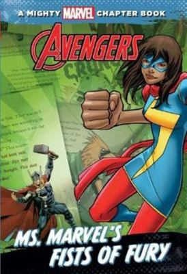 A Mighty Marvel Chapter Book: Avengers: Ms. Marvel Fists of Fury
