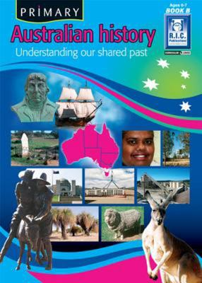 Primary Australian History Book B - Ages 6-7 - RIC-6428