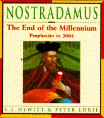 Nostradamus - The End of the Millennium: Prophecies: 1992 to 2001