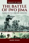 The Battle for Iwo Jima - Raising the Flag, February-March 1945