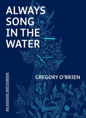 Always Song in the Water - A Journey through New Zealand in Words and Pictures