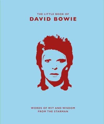 Little Book of David Bowie: Words of Wit and Wisdom from the Starman