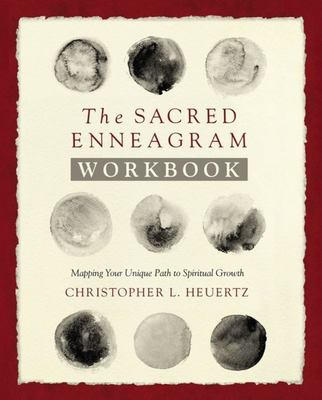 The Sacred Enneagram Workbook - Mapping Your Unique Path to Spiritual Growth