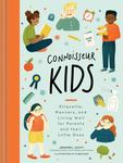 Connoisseur Kids - Ettiquette, Manners, and Living Well for Little Ones