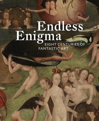 Endless Enigma - Eight Centuries of Fantastic Art