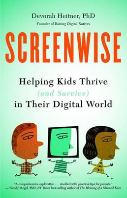 Screenwise - Helping Kids Thrive (and Survive) in Their Digital World